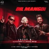 Dil Mangdi feat Sukh E Apache Indian Single