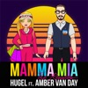 Mamma Mia (feat. Amber Van Day) [The Remixes] - EP, HUGEL