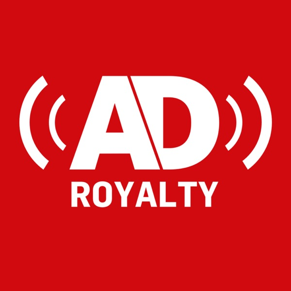 AD Royalty Podcast