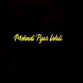 [Download] Mehndi Pyaar Wali MP3