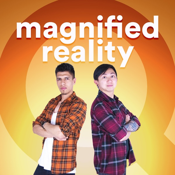 Magnified Reality