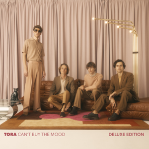 Tora - Can't Buy the Mood (Deluxe Edition)