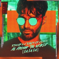 All Around the World (La La La) (Record Mix) - R3HAB - A TOUCH OF CLASS