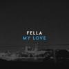 Fella - My Love artwork