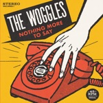 The Woggles - Nothing More to Say