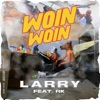 Woin Woin (feat. RK) by Larry iTunes Track 1