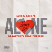 Layton Greene - Leave Em Alone (feat. PnB Rock)