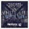 White Lies (feat. Chloe Angelides) - Vicetone lyrics