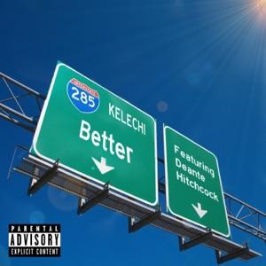 Kelechi - Better feat. Deante' Hitchcock
