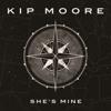 Kip Moore - She's Mine