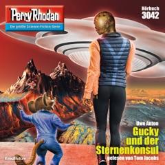 Gucky und der Sternenkonsul - Perry Rhodan - Erstauflage 3042 (Ungekürzt)