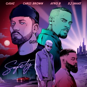 Safety 2020 (feat. DJ Snake, Afro B & Chris Brown) - Single
