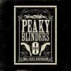Artisti Vari - Peaky Blinders (Original Music From the TV Series) artwork