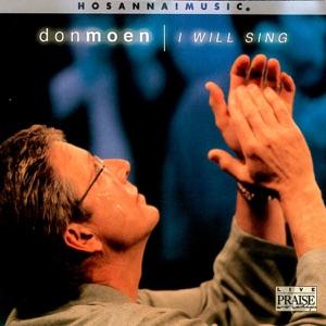 Don Moen & Integrity's Hosanna! Music - I Will Sing