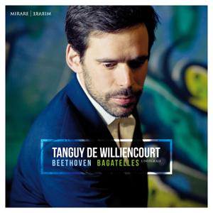 Tanguy de Williencourt - Beethoven: Bagatelles l'intégrale