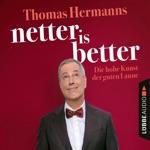 Netter is Better - Die hohe Kunst der guten Laune (Ungekürzt)