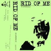 Rid Of Me - Subtraction