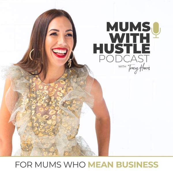 Mums With Hustle Podcast