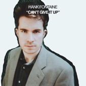 Hank Fontaine - Can't Give It Up