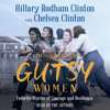 Hillary Rodham Clinton & Chelsea Clinton - The Book of Gutsy Women (Unabridged)  artwork