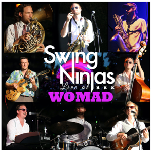 The Swing Ninjas - Live at Womad