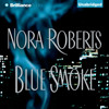 Nora Roberts - Blue Smoke (Unabridged)  artwork