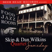 Skip & Dan Wilkins Quartet - Remind Me