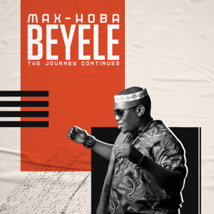 Max-Hoba - Beyele, The Journey Continues