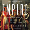 Paul Strathern - Empire: A New History of the World: The Rise and Fall of the Greatest Civilizations  artwork