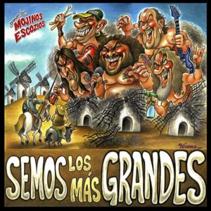 Mojinos Escozios - Semos los Más Grandes