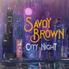 Savoy Brown - City Night  artwork