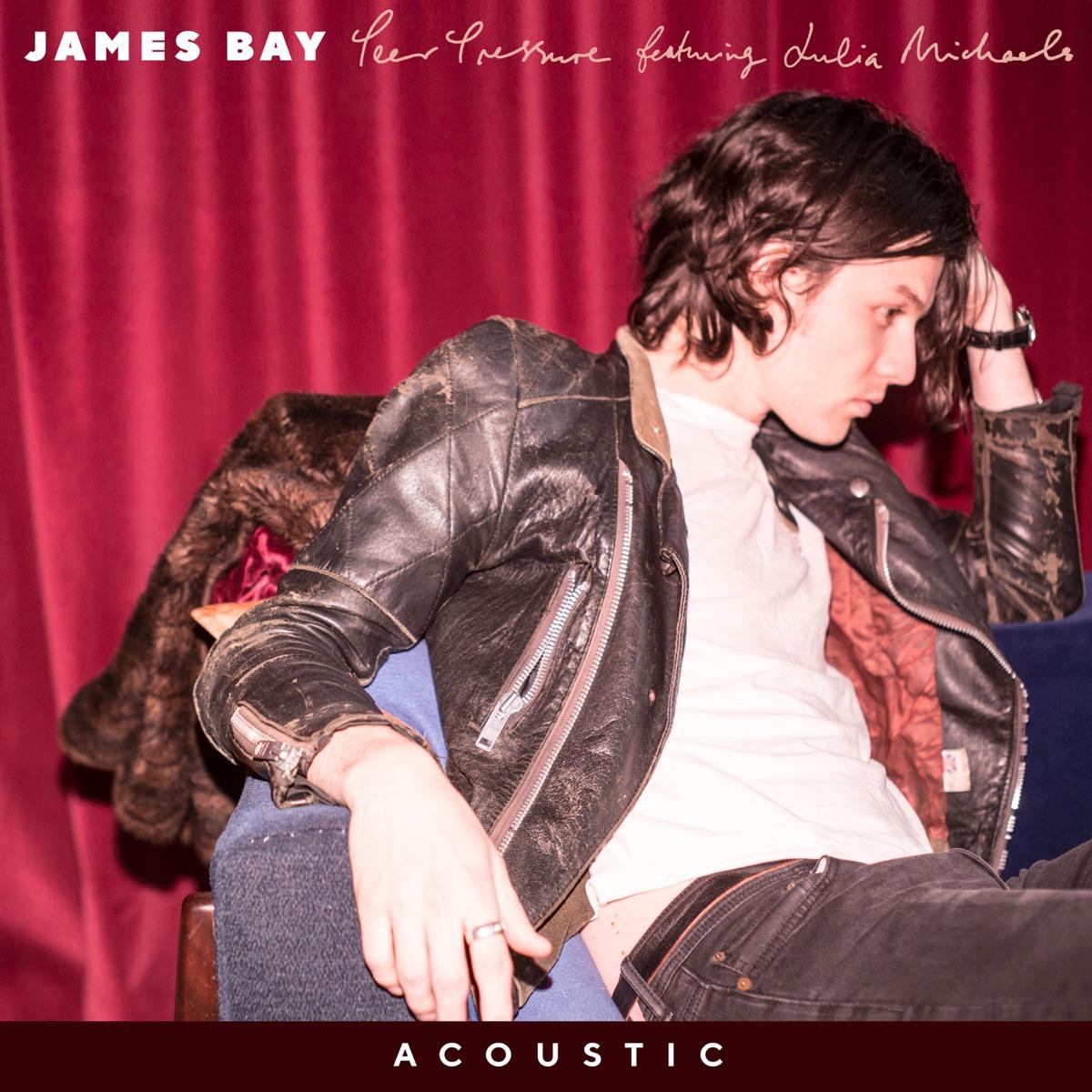 Peer Pressure feat Julia Michaels Acoustic - Single James Bay CD cover