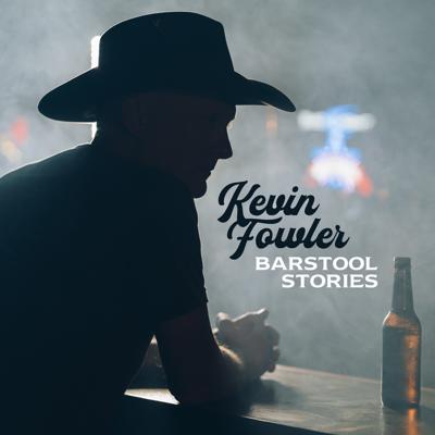 Kevin Fowler - Barstool Stories Lyrics