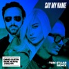 Say My Name feat Bebe Rexha J Balvin Tom Staar Remix Single