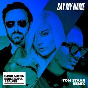 Say My Name (feat. Bebe Rexha & J Balvin) [Tom Staar Remix] - Single Mp3 Download