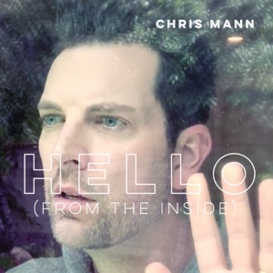 Chris Mann - Hello (From the Inside)