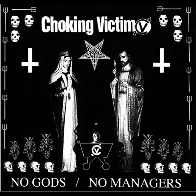 No Gods / No Managers - Choking Victim