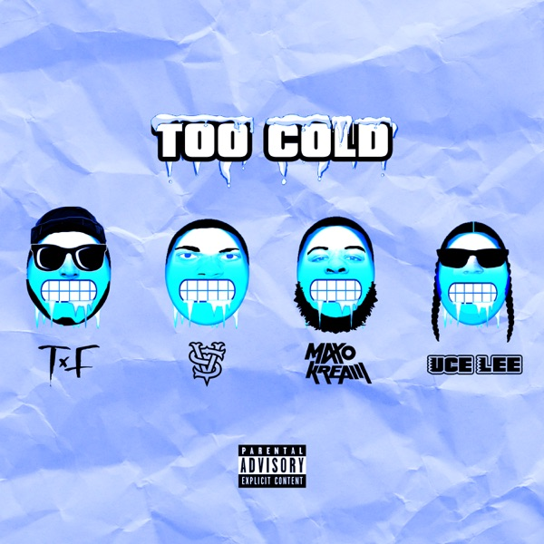 Too Cold (feat. Vince Staples & Maxo Kream) - Single