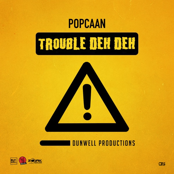 Trouble Deh Deh - Single