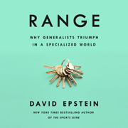 Range: Why Generalists Triumph in a Specialized World (Unabridged)