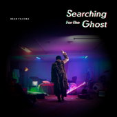 Searching for the Ghost - DEAN FUJIOKA