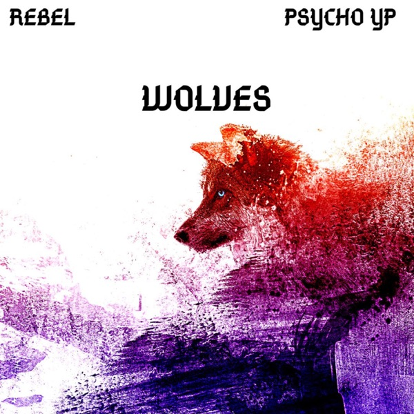 Wolves (feat. Psychoyp) - Single