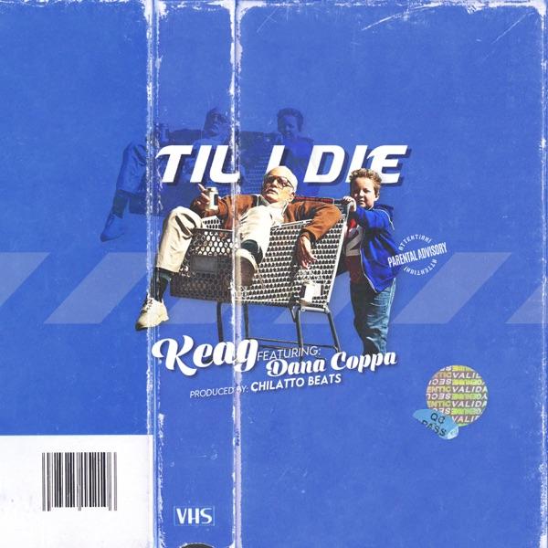 Til I Die (feat. Dana Coppafeel) - Single