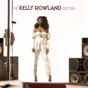 The Kelly Rowland Edition - Single Mp3 Download