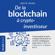 De la blockchain à crypto-investisseur [From the Blockchain to Crypto-Investisseur]: Comprendre la technologie blockchain et investir stratégiquement dans le Bitcoin, l'Ethereum, le Ripple & Co. [Understand the Blockchain Technology and Investing Strate - Jens Helbig