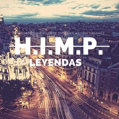 Leyendas (H.I.M.P.) - Single - Accion Sanchez