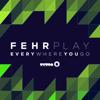 Fehrplay - Everywhere You Go (Radio Edit) artwork