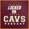 Locked On Cavs - Daily Podcast On The Cleveland Cavaliers