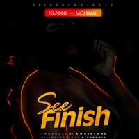 Klassic - See Finish (feat. Mohbad) - Single