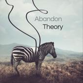 Abandon Theory - And I Will
